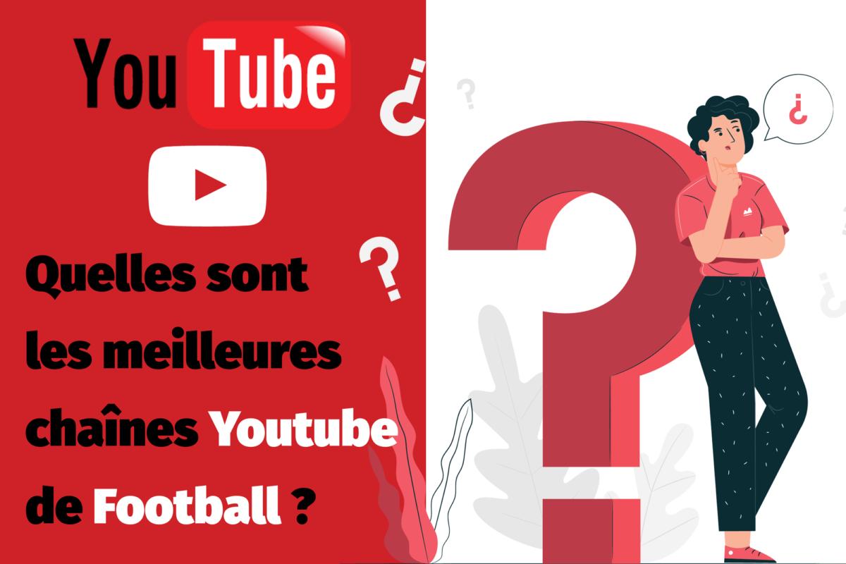 Quelles sont les meilleures chaînes Youtube de Football ?