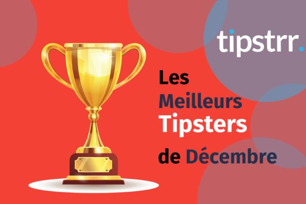 Tipstrr Meilleurs Tipsters du Mois de Decembre